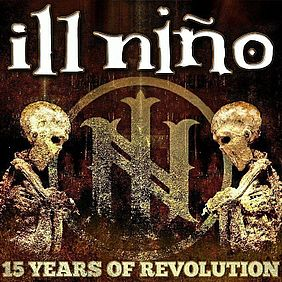 Ill Niño - 15 years anniversary of Revolution Revolución