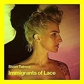 Albumcover Sivan Talmor - Immigrants Of Lace